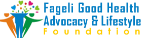 FAGELI GOOD HEALTH ADVOCACY AND LIFESTYLE FOUNDATION
